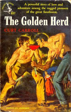 Golden Herd, The (Pocket 837) 1952 AUTHOR: Curt Carroll ARTIST: George Mayers by Hang Fire Books, via Flickr