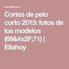 Cortes de pelo corto 2015: fotos de los modelos  (69/71) | Ellahoy