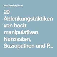20 Ablenkungstaktiken von hoch manipulativen Narzissten, Soziopathen und Psychopathen, um Dich zum Schweigen zu bringen - Politisches & Wissenswertes