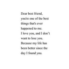 30 Best Friend Quotes - Quote Pond - Dear best friend, you're one of the best things that's ever happened to me. I love you, and I d - Ex Best Friend Quotes, Love You Best Friend, Losing My Best Friend, Best Friend Quotes Meaningful, I Love My Friends, Bff Quotes, Sorry Friend Quotes, Internet Friends Quotes, Lost Best Friend