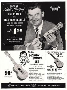 Arthur Godfrey & Howdy Doody Ukelele Ad (1958), my mother worked for Arthur and Durwood Kirby during WW2.