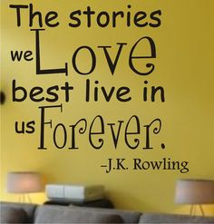 "SALE Vinyl decal J.K. Rowling Harry Potter quote ""The stories we love the best live in us forever"" 