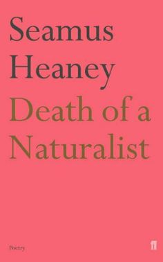 Death of a Naturalist by Seamus Heaney, http://www.amazon.co.uk/dp/0571230830/ref=cm_sw_r_pi_dp_K3UQtb0S9A5H6