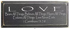 """Love Bears All Things, Believes All Things, Hopes All Things, Endures All Things. Love Never Ends 18"""" Wood Sign"""