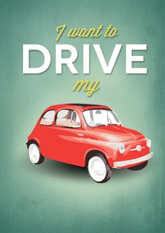 I want to drive my FIAT every day! Fiat Cinquecento, Fiat 500c, Fiat Abarth, Vintage Advertisements, Vintage Ads, Vintage Posters, Fiat 500 Pop, Fiat Pop, 2012 Fiat 500