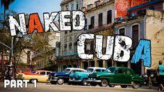 Naked CUBA (Travel Adventure) - Pt 1 - S03E09