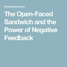 The Open-Faced Sandwich and the Power of Negative Feedback