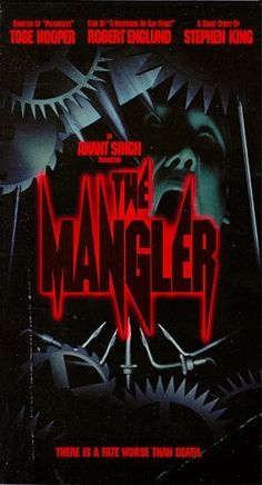 The Mangler (1995), Allied Film Production and Distant Horizons with Robert Englund, Ted Levine, and Daniel Matmor. Screenplay by Tobe Hooper (the original Leatherface) based on a short story by Stephen King. It was okay.