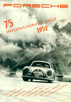 Reprint of the historic 1952 Porsche International Siege. A best selling Porsche poster Carros Porsche, Porsche Autos, Porsche Cars, Porsche 356a, Porsche Motorsport, Ferdinand Porsche, Vintage Racing, Vintage Cars, Vintage Auto