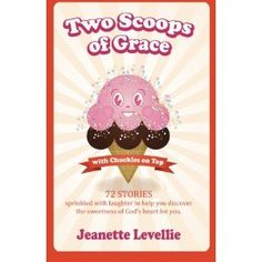 Two Scoops of Grace with Chuckles on Top (Volume 1) (Paperback) http://www.amazon.com/dp/0983319618/?tag=wwwmoynulinfo-20 0983319618