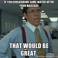 Why Should I Drink Water After a Massage? http://www.wisegeek.com/why-should-i-drink-water-after-a-massage.htm www.TheeEuropeanSpa.com (773) 631.4658
