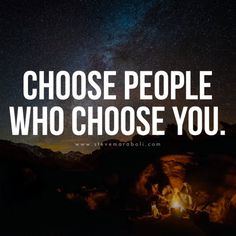 Choose people who choose you. Choose people who choose you. Motivacional Quotes, Quotable Quotes, Words Quotes, Status Quotes, Moon Quotes, Sayings, Inspiring Quotes About Life, Inspirational Quotes, Genius Quotes