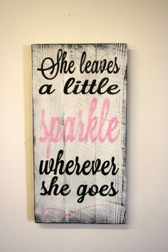 I need this for my girls room! She Leaves A Little Sparkle Wherever She Goes Nursery Sign Shabby Chic Nursery Pallet Sign Distressed Wood Pink Nursery Decor Little Girl Rooms, My Little Girl, My Baby Girl, Girl Nursery, Girls Bedroom, Chic Nursery, Nursery Decor, Bedrooms, Girls Room Wall Decor