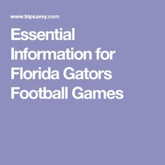Things to Know When Going to a University of Florida Football Game University Of Florida Football, Florida Gators Football, Gator Game, Get Tickets, Things To Know, Games, Toys, Game