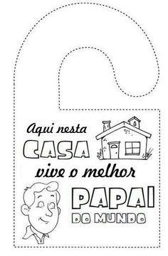 Cartões e mensagens prontas para imprimir e presentear o papai                             Fontes: Educa sempre     Educa já     ...