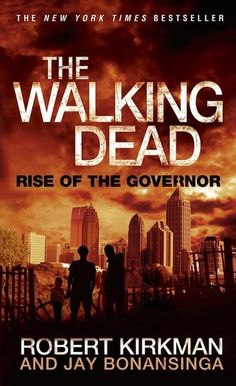 The Walking Dead: Rise of the Governor by Robert Kirkman and Jay Bonansinga | 13 Books To Read This Halloween #halloween #scaryreads