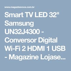 "Smart TV LED 32"" Samsung UN32J4300 - Conversor Digital Wi-Fi 2 HDMI 1 USB - Magazine Lojasecompras"