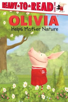 OLIVIA Helps Mother Nature (Olivia TV Tie-in) by Lauren Forte http://www.amazon.com/dp/1442496649/ref=cm_sw_r_pi_dp_YBBbwb05YCNPZ