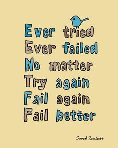 """Resilience . ---  Have Resilience Today!  Click the picture. """"Fail better"""""""