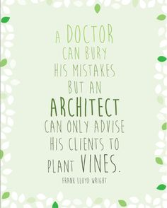 An Architect Can Only Advise His Clients to Plant Vines - Frank Lloyd Wright - Digital Print - 8x10