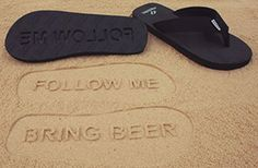 Follow Me Bring Beer Sandals - Novelty Concept