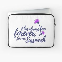 Outlander - Gift Idea - It has always been forever, for me, Sassenach Outlander Gifts, Forever, Logos, Fan Art, Everlasting Love, Love Words, Gift Ideas, Slipcovers, Fanart