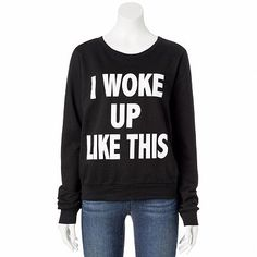 Hailey???  Romantic Rebel ''I Woke Up Like This'' Sweatshirt - Juniors