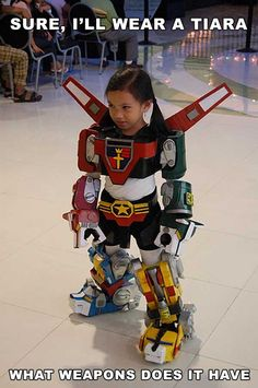 This is what I would teach my kid, if I wanted one.   Mighty Voltron Cosplay Kid