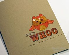 Guess Whoo by *Mischelle Smith* - Cards and Paper Crafts at Splitcoaststampers