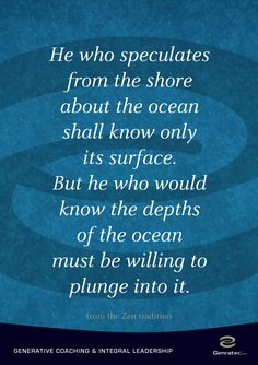 Plunge into it by Genratec Leadership, Coaching, Surface, Ocean, Quotes, Sea, Quotations, Qoutes, Quote