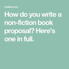 How do you write a non-fiction book proposal? Here's one in full.