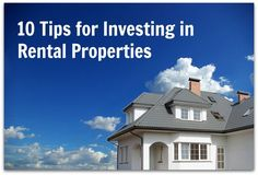 10 Tips for Investing in Rental Properties Rental Property
