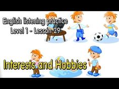 English listening practice for beginners Level 1 Lesson 29 Interests and...