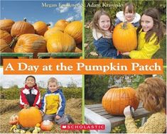 A Day at the Pumpkin Patch by Megan Faulkner Preschool Books, Preschool Lessons, Flow Map, Preschool Lesson Plan Template, Earth Book, Light Writing, Fallen Book, Little Learners, Best Books To Read