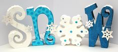 Rhinestones and Ribbon: Snow Decor With a Tutorial! Wooden Letters