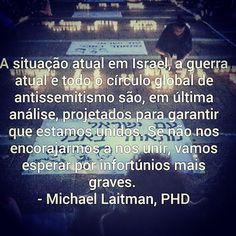 """""""Ler mais: http://laitman.com.br/category/anti-semitismo/  Formado em Ontologia, teoria do conhecimento e Biocibernética, Dr. Michael Laitman é autor de…"""""""