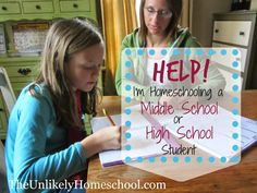 Help! I'm Homeschooling a Middle School or High School Student! {The Unlikely Homeschool}