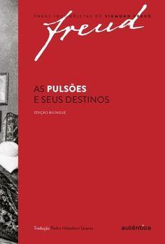 FREUD, Sigmund. As pulsões e seus destinos. Belo Horizonte: Autêntica, 2017. 164 p. (Obras incompletas de Sigmund Freud, 2).