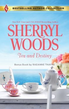 Harlequin Bestselling Author: Tea and Destiny by Raeanne Thayne and Sherryl Woods Paperback) for sale online Sherryl Woods, The Fl, Mass Market, Tea Infuser, Bestselling Author, Destiny, Tea Time, Ale, Tea Cups