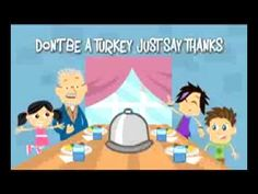 Don't be a turkey, just say thanks. Fun thanksgiving song for kiddos!
