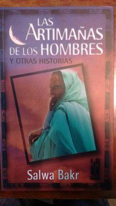 Las artimañas de los hombres y otras historias / Salwa Bakr ; traducción del inglés por Gerardo Di Masso. -- Tafalla : Txalaparta , 1998 en http://absysnet.bbtk.ull.es/cgi-bin/abnetopac?TITN=542752