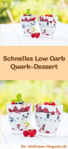 Rezept für ein schelles Low Carb Quark-Dessert - ein einfaches Dessert-Rezept für eine kalorienreduzierte, kohlenhydratarme Süßspeise ohne Zusatz von Zucker ...