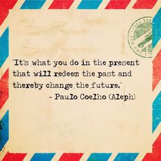 Paulo Coelho -- one of my favorite quotes! Great Quotes, Quotes To Live By, Inspirational Quotes, Motivational Quotes, Quirky Quotes, Positive Quotes, Words Quotes, Me Quotes, Sayings