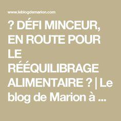 ♡ DÉFI MINCEUR, EN ROUTE POUR LE RÉÉQUILIBRAGE ALIMENTAIRE ♡ | Le blog de Marion à Bordeaux: blog mode bordeaux, lifestyle, blog tendance, photos, voyages,