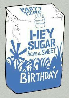 ♡☆ Hey Sugar, have a Sweet Birthday! Happy Birthday Pictures, Birthday Wishes Quotes, Happy Birthday Funny, Happy Birthday Messages, Birthday Love, Happy Birthday Greetings, Birthday Surprises, Birthday Board, Husband Birthday