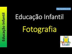 Educação Infantil - Nível 1 (crianças entre 4 a 6 anos) : Fotografia