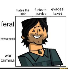 Hates the fucks to evades irish survive taxes feral homophobic war criminal - iFunny :) Funny Animal Memes, Funny Animals, Dankest Memes, Funny Memes, O Drama, Total Drama Island, Drama Memes, Haha Funny, Funny Laugh