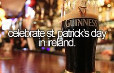 I need to drink in a Irish Pub and visit those amazing castles there too