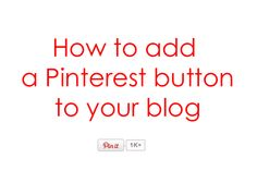 How to add a Pinterest button to your blog posts for easy repinning