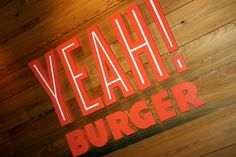Google Image Result for http://aht.seriouseats.com/images/20110315-141848-yeah-burger-sign.jpg